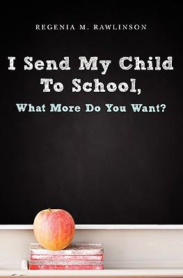 I Send My Child to School, What More Do You Want?