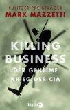 Killing Business. Der geheime Krieg der CIA