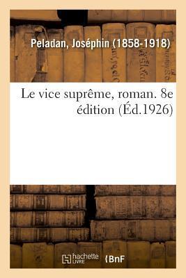 Le Vice Supreme, Roman. 8e Édition