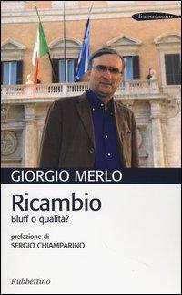 Ricambio. Bluff o qualità?
