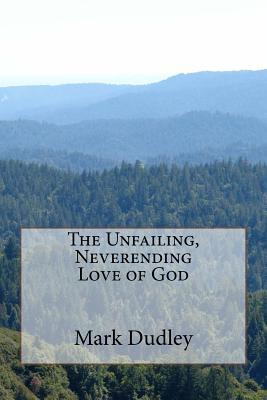 The Unfailing, Never...