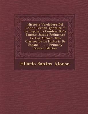 Historia Verdadera del Conde Fernan-Gonzalez y Su Esposa La Condesa Dona Sancha