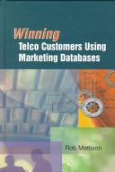 Winning telco customers using marketing databases