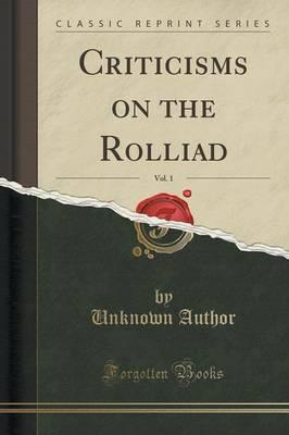 Criticisms on the Rolliad, Vol. 1 (Classic Reprint)