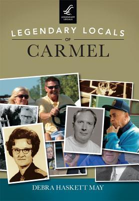 Legendary Locals of Carmel, Indiana