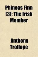 Phineas Finn; the Irish Member