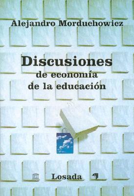 Discusiones De Economia De La Educacion/discussions Of The Economics Of Education