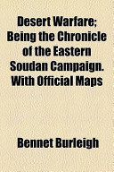 Desert Warfare; Being the Chronicle of the Eastern Soudan Campaign. with Official Maps