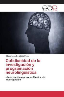 Cotidianidad de la investigación y programación neurolingüística