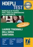 Hoepli test. Vol. 7: Manuale di teoria per i test di ammissione all'università. Lauree triennali dell'area sanitaria.