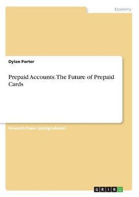 Prepaid Accounts. The Future of Prepaid Cards