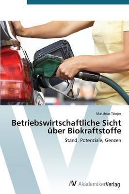 Betriebswirtschaftliche Sicht über Biokraftstoffe