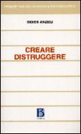 Creare distruggere