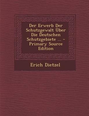 Der Erwerb Der Schutzgewalt Uber Die Deutschen Schutzgebiete