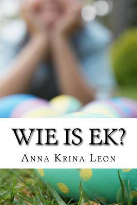 Wie Is Ek?