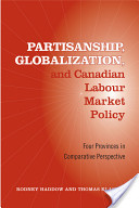 Partisanship, Globalization, and Canadian Labour Market Policy