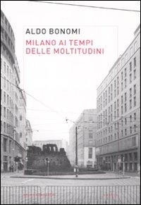 Milano ai tempi delle moltitudini