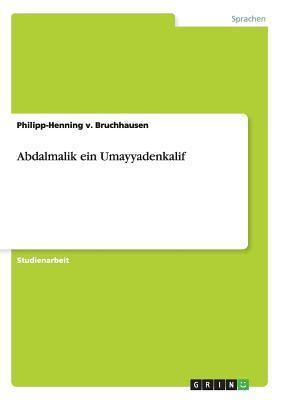 Abdalmalik ein Umayyadenkalif