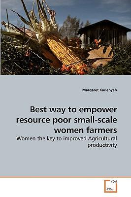 Best way to empower resource poor small-scale women farmers