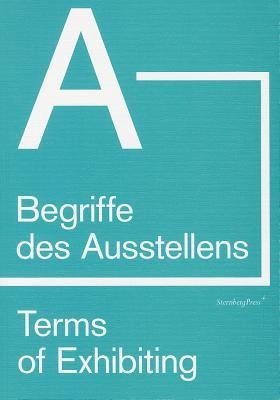 Terms of Exhibiting (from A to B) Begriffe des Austellers ( von A bis Z)