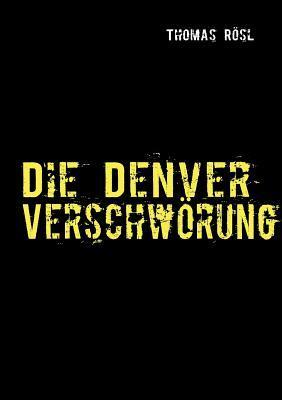 Die Denver Verschwörung