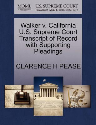 Walker V. California U.S. Supreme Court Transcript of Record with Supporting Pleadings