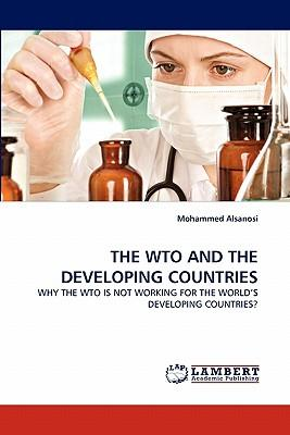 THE WTO AND THE DEVELOPING COUNTRIES
