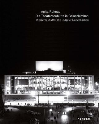 Theaterbauhütte / Die Theaterbauhutte in Gelsenkirchen