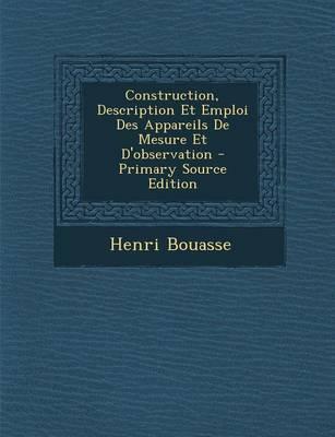 Construction, Description Et Emploi Des Appareils de Mesure Et D'Observation