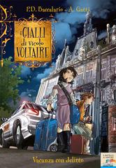 Vacanza con delitto. I gialli di vicolo Voltaire. Vol. 4