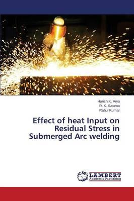 Effect of heat Input on Residual Stress in Submerged Arc welding