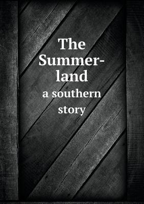 The Summer-Land a Southern Story