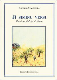 Jì siminu versi. Poesie in dialetto siciliano