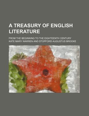 A Treasury of English Literature; From the Beginning to the Eighteenth Century