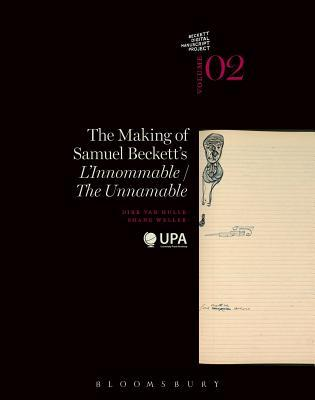 The Making of Samuel Beckett's Ll'innommable / The Unnamable