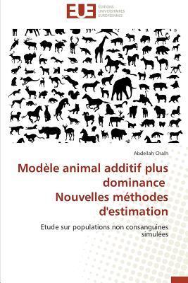 Modele Animal Additif Plus Dominance  Nouvelles Methodes d'Estimation