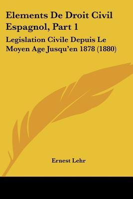 Elements de Droit Civil Espagnol, Part 1