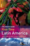 The Rough Guide to First-Time Latin America, Edition 2