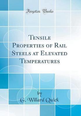 Tensile Properties of Rail Steels at Elevated Temperatures (Classic Reprint)