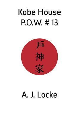 Kobe House P.O.W. #13