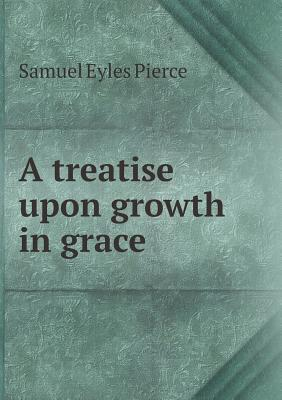 A Treatise Upon Growth in Grace