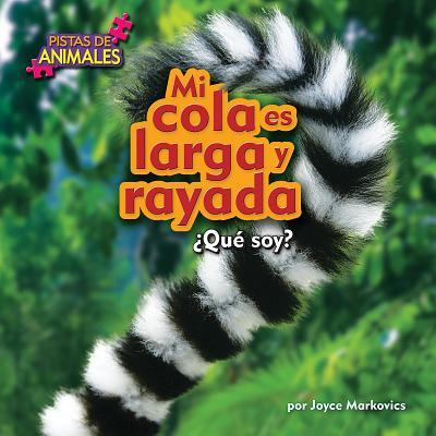 Mi cola es larga y rayada / My Tail is long and Striped
