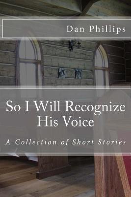 So I Will Recognize His Voice