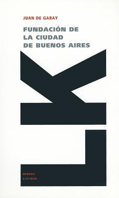 Fundacion de la Ciudad de Buenos Aires / Foundation of the City of Buenos Aires