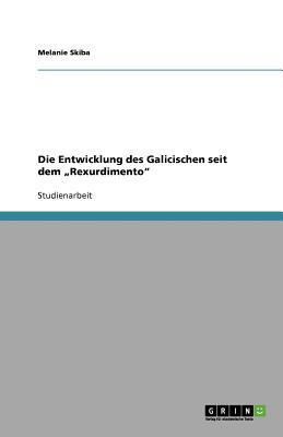 """Die Entwicklung des Galicischen seit dem """"Rexurdimento"""""""