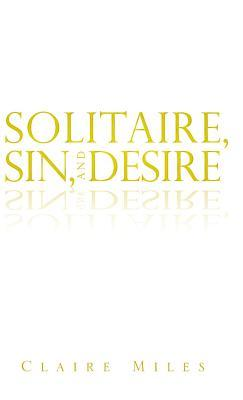 Solitaire, Sin, and Desire