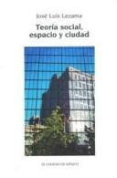 Teoria social, espacio y ciudad / Social theory, space and city
