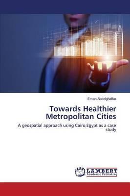 Towards Healthier Metropolitan Cities