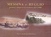 Messina e Reggio prima e dopo il terremoto del 1908