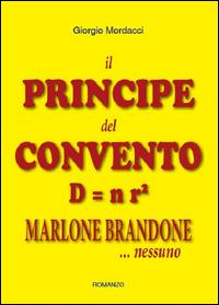 Il principe del convento D uguale n r². Marlone Brandone